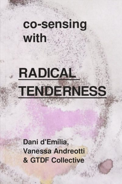 Co-sensing with Radical Tenderness