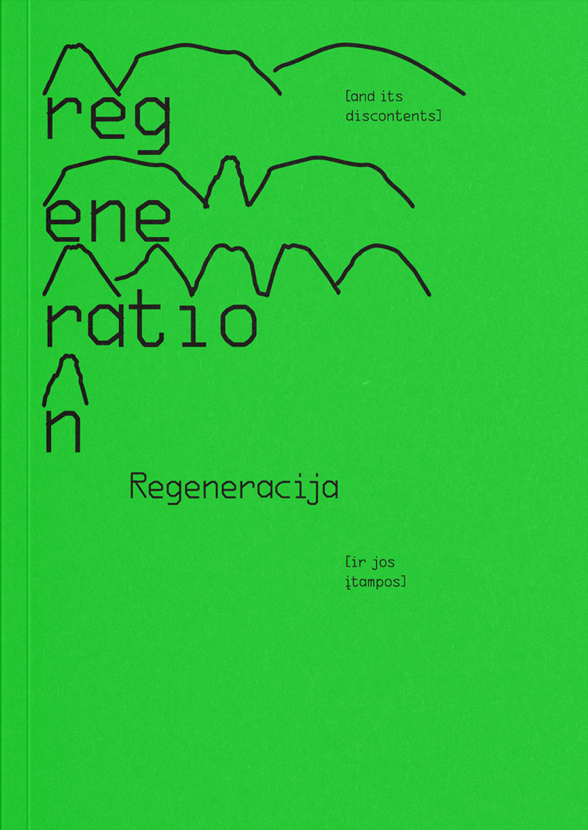 Regeneration [and its Discontents]